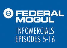 Federal Mogul Infomercial Episode 17-20
