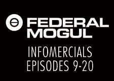 Federal Mogul Infomercial Episode 9-16